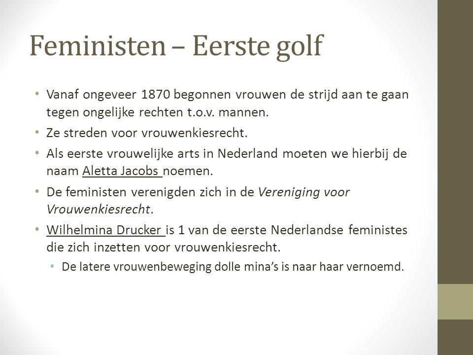 Feministen – Eerste golf (2) Toen vrouwen in 1919 zowel het passief als actief kiesrecht verworven hadden ebde de eerste feministische golf weg.