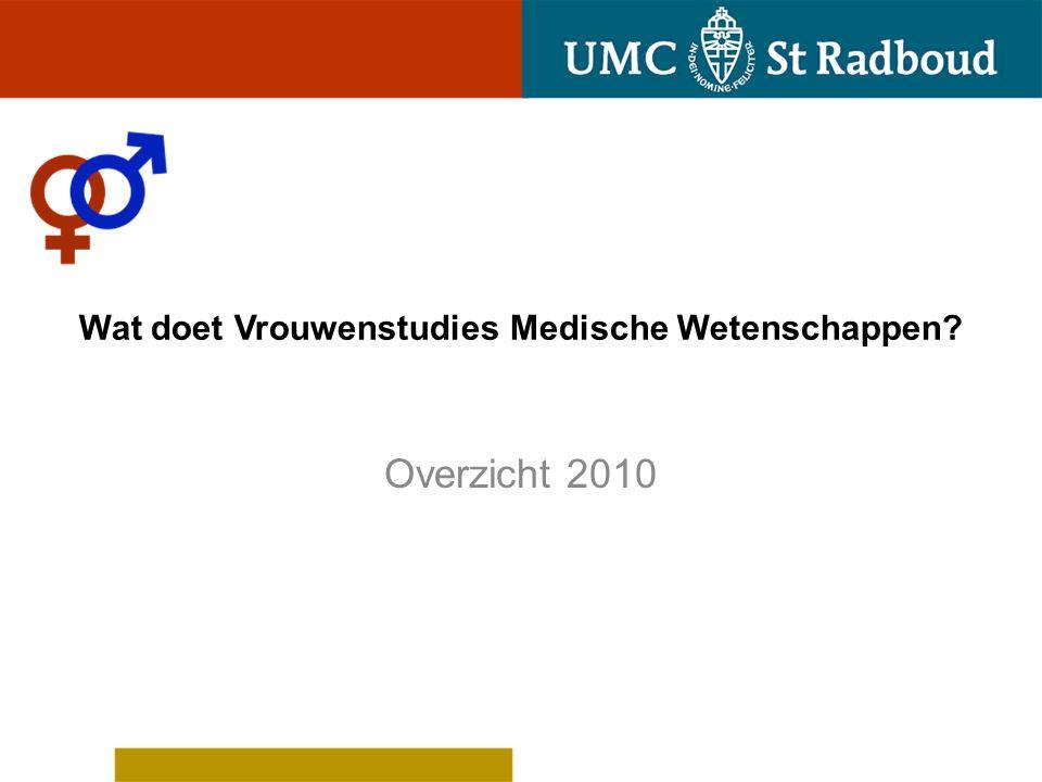 Wat doet Vrouwenstudies Medische Wetenschappen? Overzicht 2010