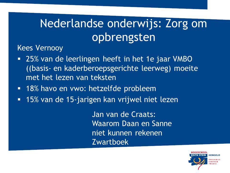 Nederlandse onderwijs: Zorg om opbrengsten Kees Vernooy  25% van de leerlingen heeft in het 1e jaar VMBO ((basis- en kaderberoepsgerichte leerweg) mo