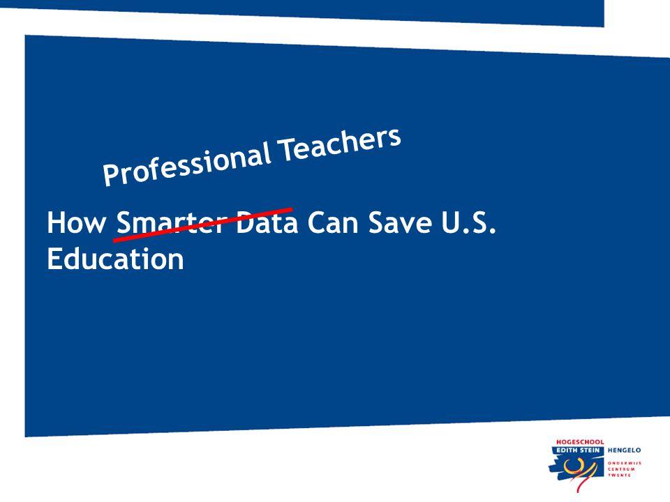 How Smarter Data Can Save U.S. Education Professional Teachers