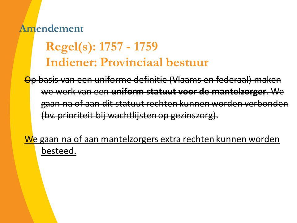 Amendement Op basis van een uniforme definitie (Vlaams en federaal) maken we werk van een uniform statuut voor de mantelzorger.
