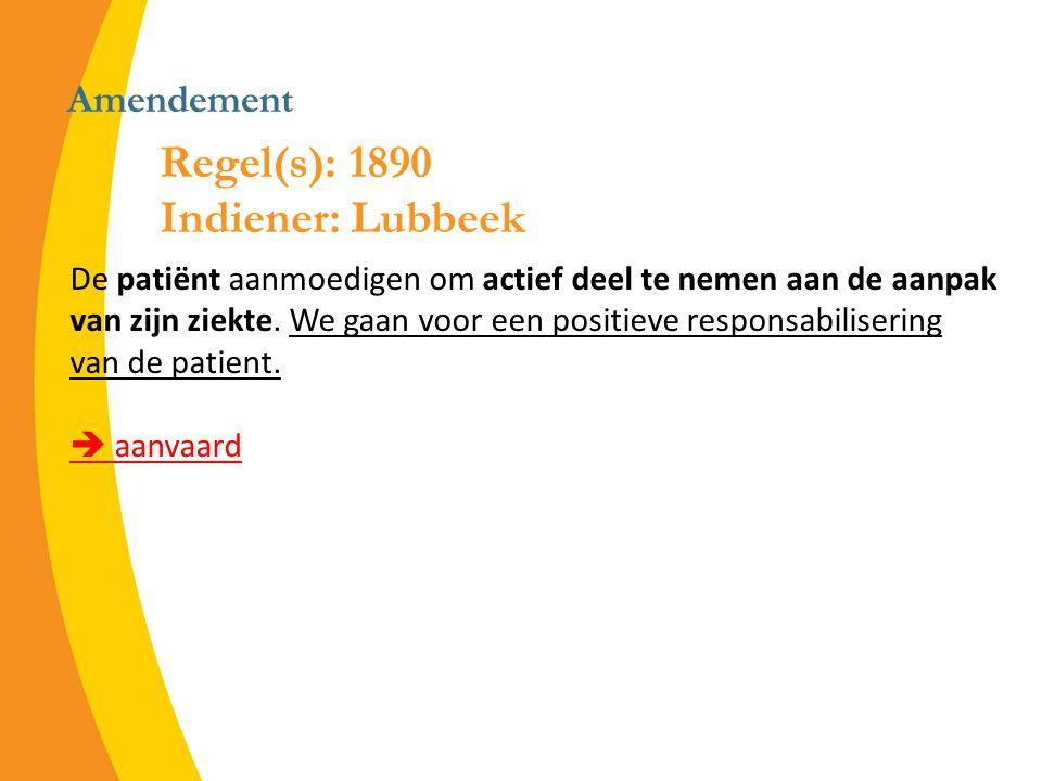 Amendement De patiënt aanmoedigen om actief deel te nemen aan de aanpak van zijn ziekte.