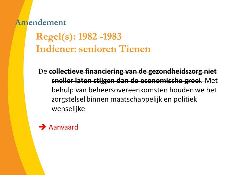 Amendement De collectieve financiering van de gezondheidszorg niet sneller laten stijgen dan de economische groei.