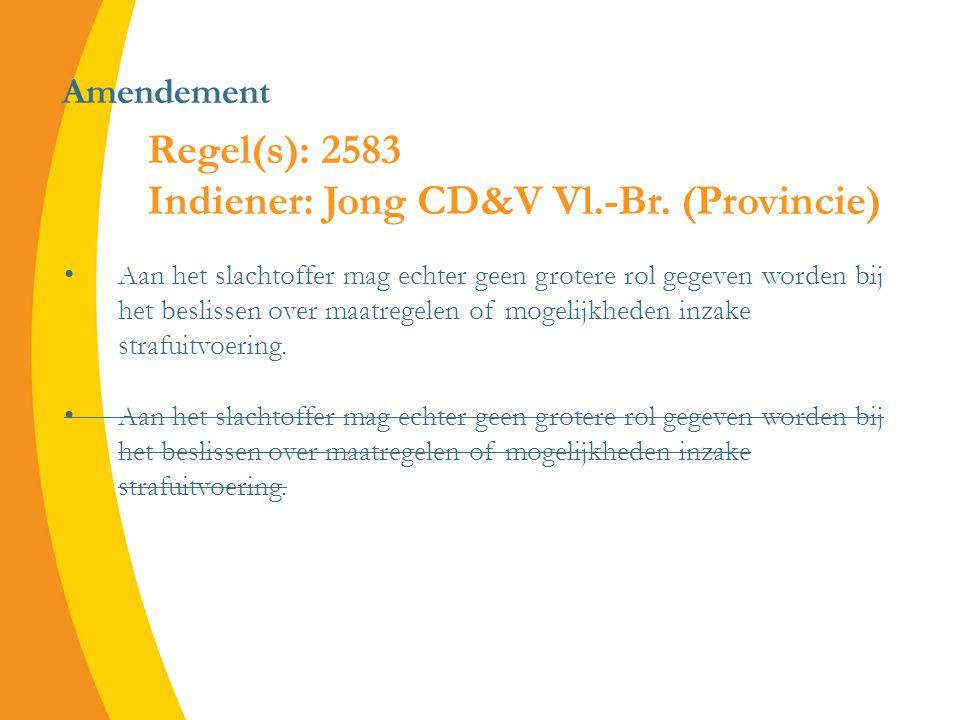 Amendement Aan het slachtoffer mag echter geen grotere rol gegeven worden bij het beslissen over maatregelen of mogelijkheden inzake strafuitvoering.