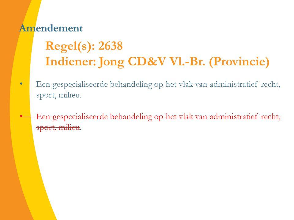 Amendement Een gespecialiseerde behandeling op het vlak van administratief recht, sport, milieu.