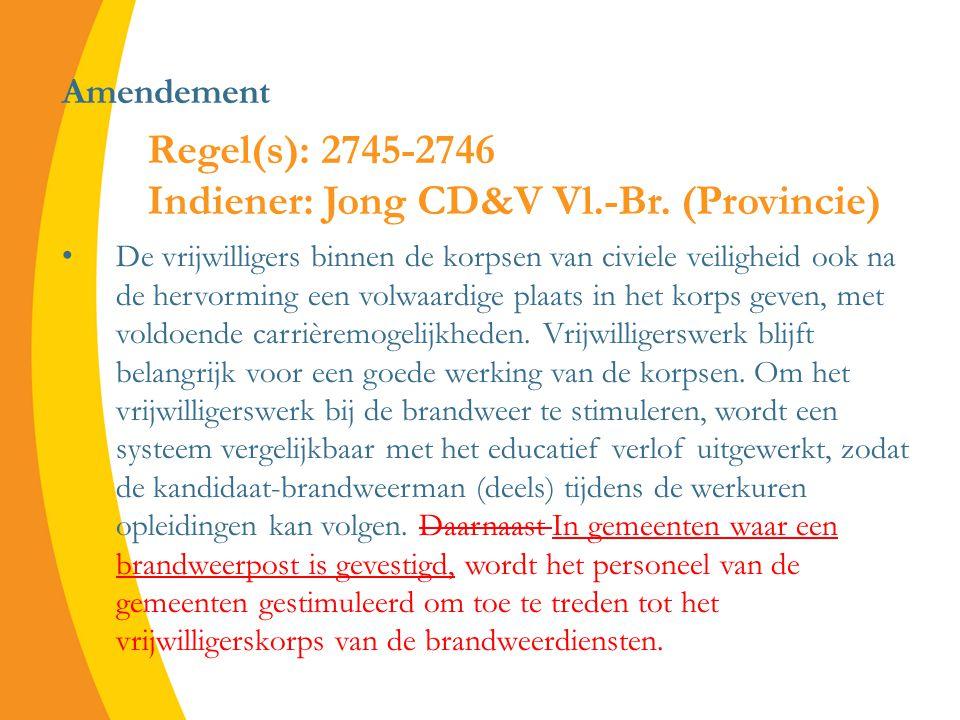 Amendement De vrijwilligers binnen de korpsen van civiele veiligheid ook na de hervorming een volwaardige plaats in het korps geven, met voldoende carrièremogelijkheden.