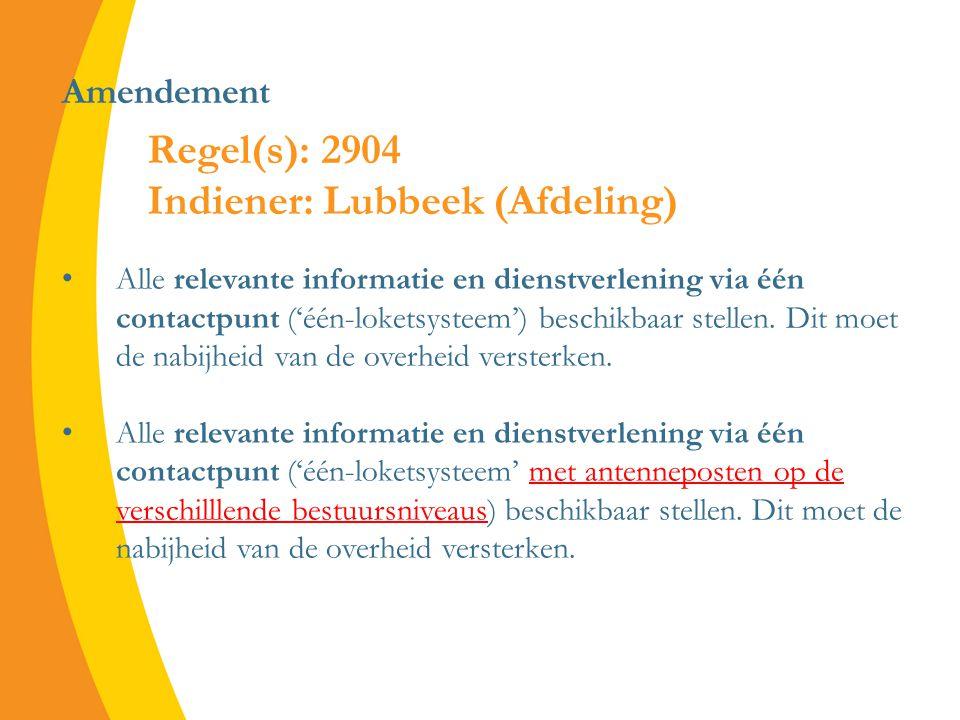 Amendement Alle relevante informatie en dienstverlening via één contactpunt ('één-loketsysteem') beschikbaar stellen.