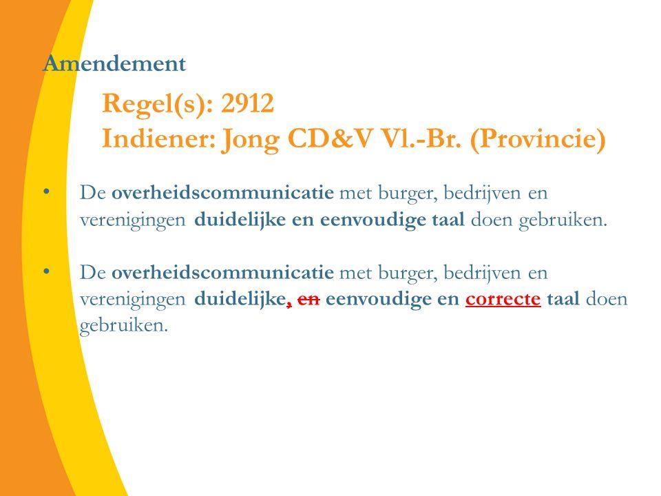 Amendement De overheidscommunicatie met burger, bedrijven en verenigingen duidelijke en eenvoudige taal doen gebruiken.