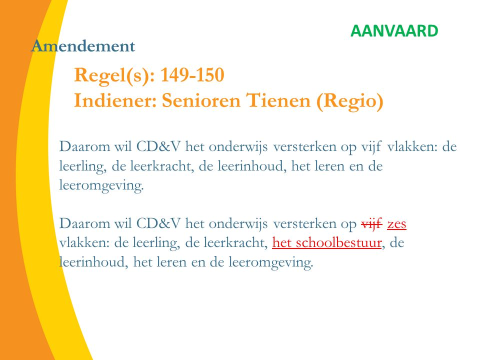 Amendement De verschillende onderwijsniveaus op elkaar afstemmen, evenals op de arbeidsmarkt.