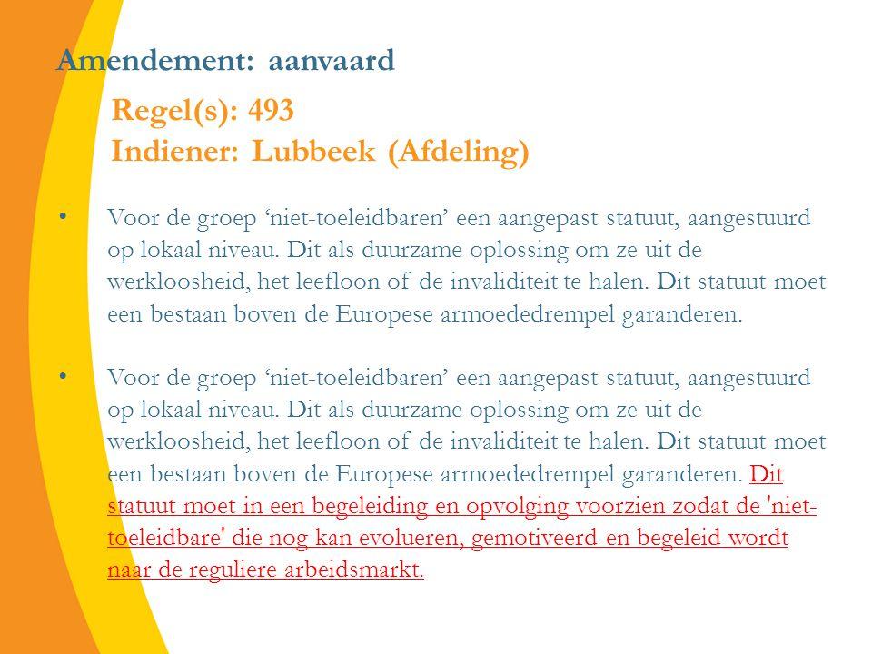 Amendement: aanvaard Voor de groep 'niet-toeleidbaren' een aangepast statuut, aangestuurd op lokaal niveau.