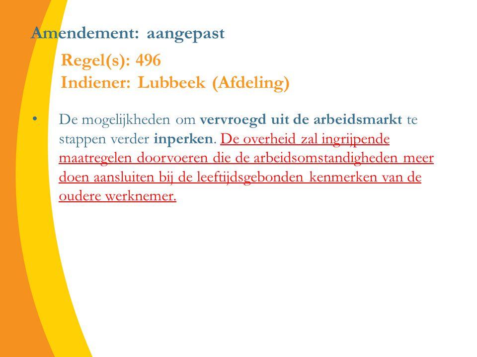 Amendement: aangepast De mogelijkheden om vervroegd uit de arbeidsmarkt te stappen verder inperken.