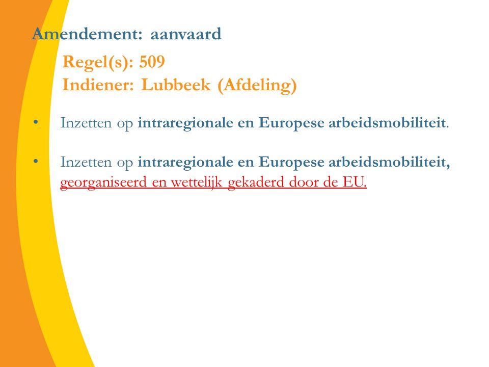 Amendement: aanvaard Inzetten op intraregionale en Europese arbeidsmobiliteit.
