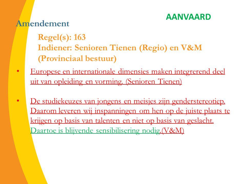 Amendement Europese en internationale dimensies maken integrerend deel uit van opleiding en vorming.