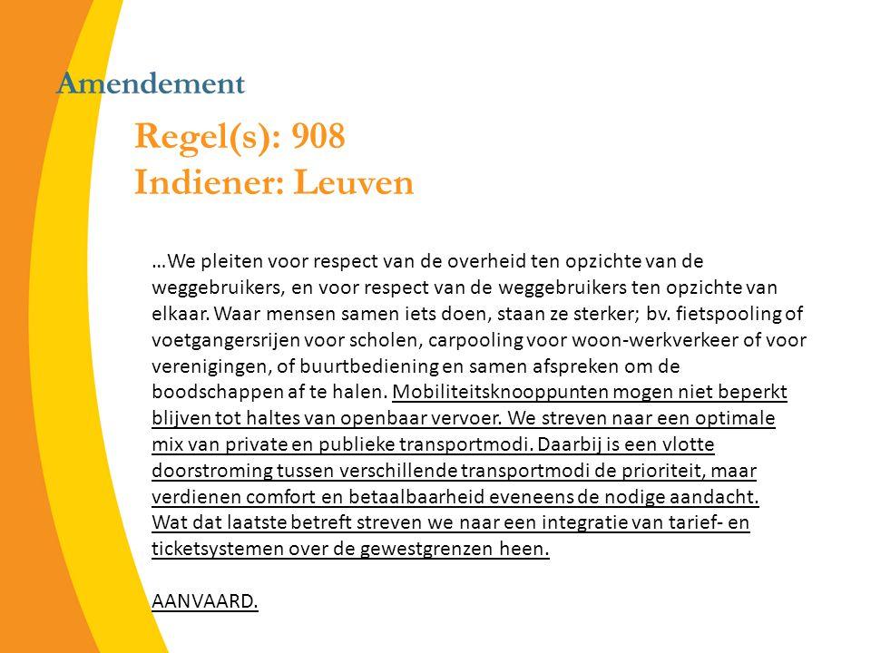 Amendement Regel(s): 908 Indiener: Leuven …We pleiten voor respect van de overheid ten opzichte van de weggebruikers, en voor respect van de weggebruikers ten opzichte van elkaar.