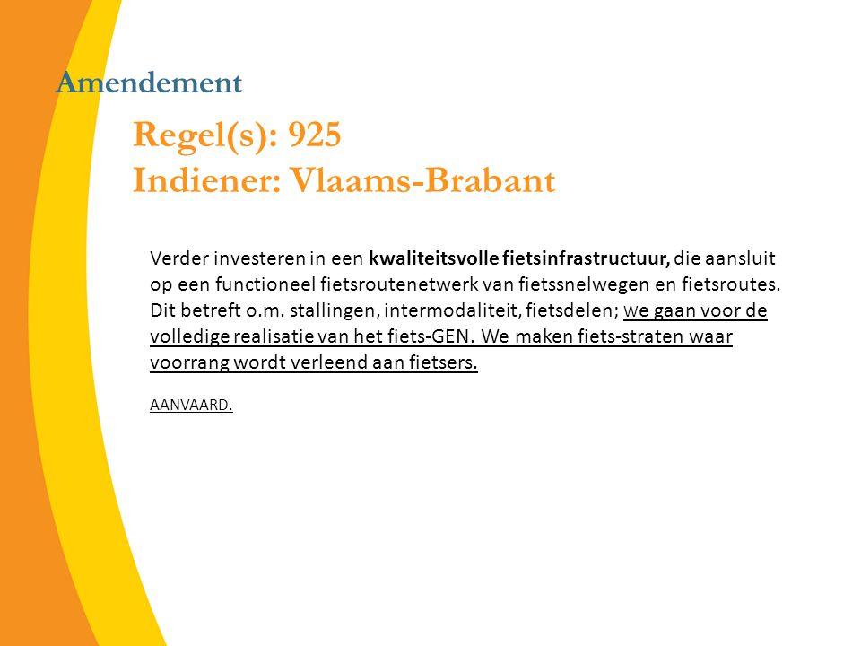 Amendement Regel(s): 925 Indiener: Vlaams-Brabant Verder investeren in een kwaliteitsvolle fietsinfrastructuur, die aansluit op een functioneel fietsroutenetwerk van fietssnelwegen en fietsroutes.