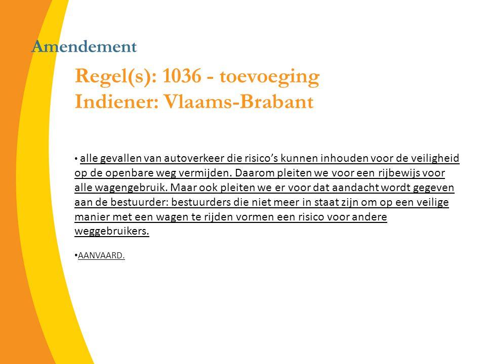 Amendement Regel(s): 1036 - toevoeging Indiener: Vlaams-Brabant alle gevallen van autoverkeer die risico's kunnen inhouden voor de veiligheid op de openbare weg vermijden.