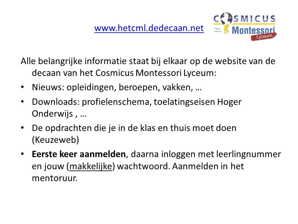 www.hetcml.dedecaan.net Alle belangrijke informatie staat bij elkaar op de website van de decaan van het Cosmicus Montessori Lyceum: Nieuws: opleiding