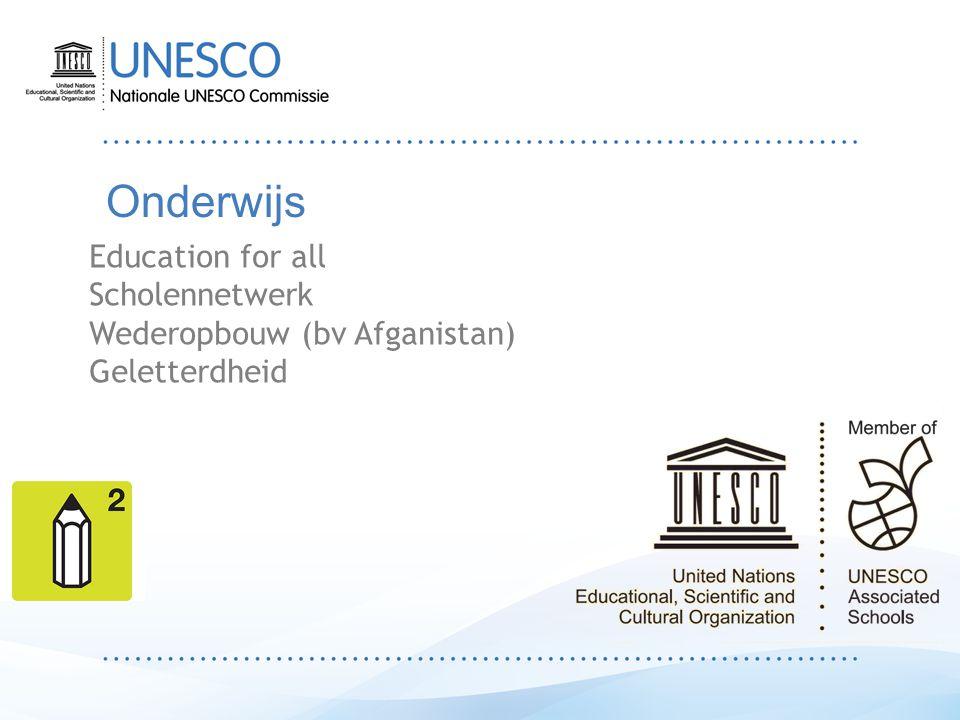 Onderwijs Education for all Scholennetwerk Wederopbouw (bv Afganistan) Geletterdheid