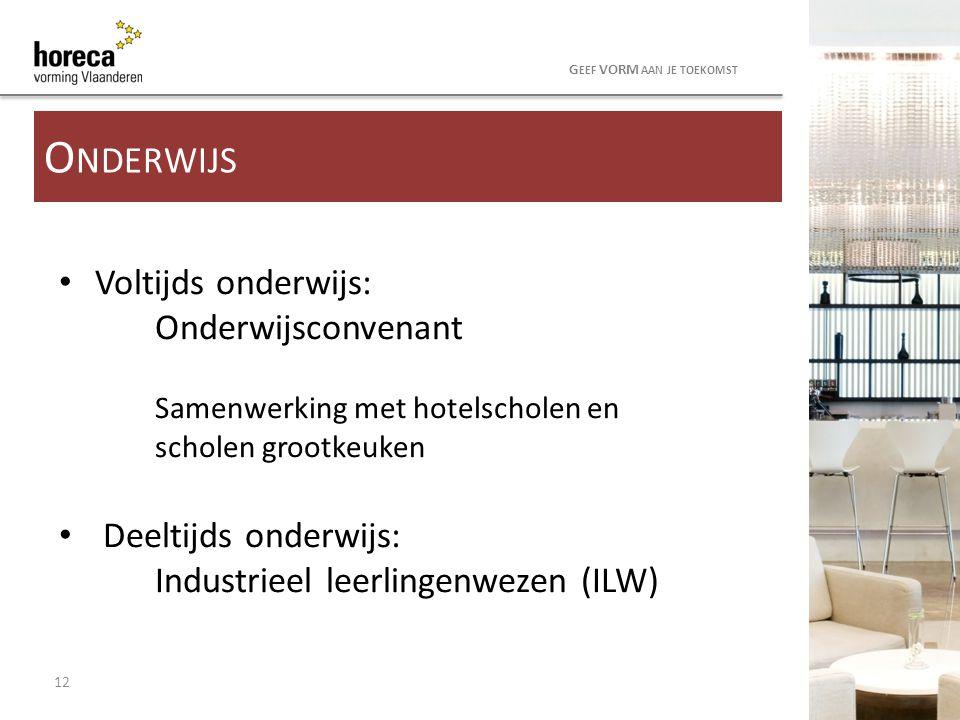 Voltijds onderwijs: Onderwijsconvenant Samenwerking met hotelscholen en scholen grootkeuken Deeltijds onderwijs: Industrieel leerlingenwezen (ILW) 12