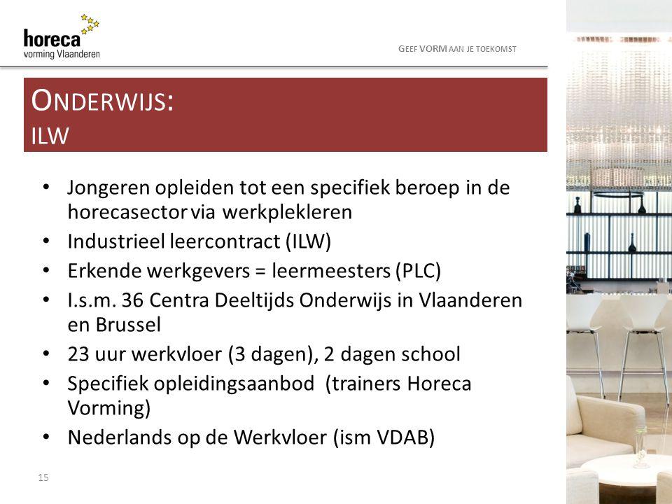 Jongeren opleiden tot een specifiek beroep in de horecasector via werkplekleren Industrieel leercontract (ILW) Erkende werkgevers = leermeesters (PLC)