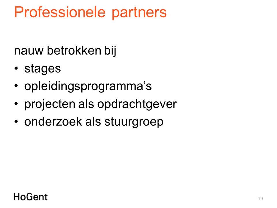 Professionele partners nauw betrokken bij stages opleidingsprogramma's projecten als opdrachtgever onderzoek als stuurgroep 16