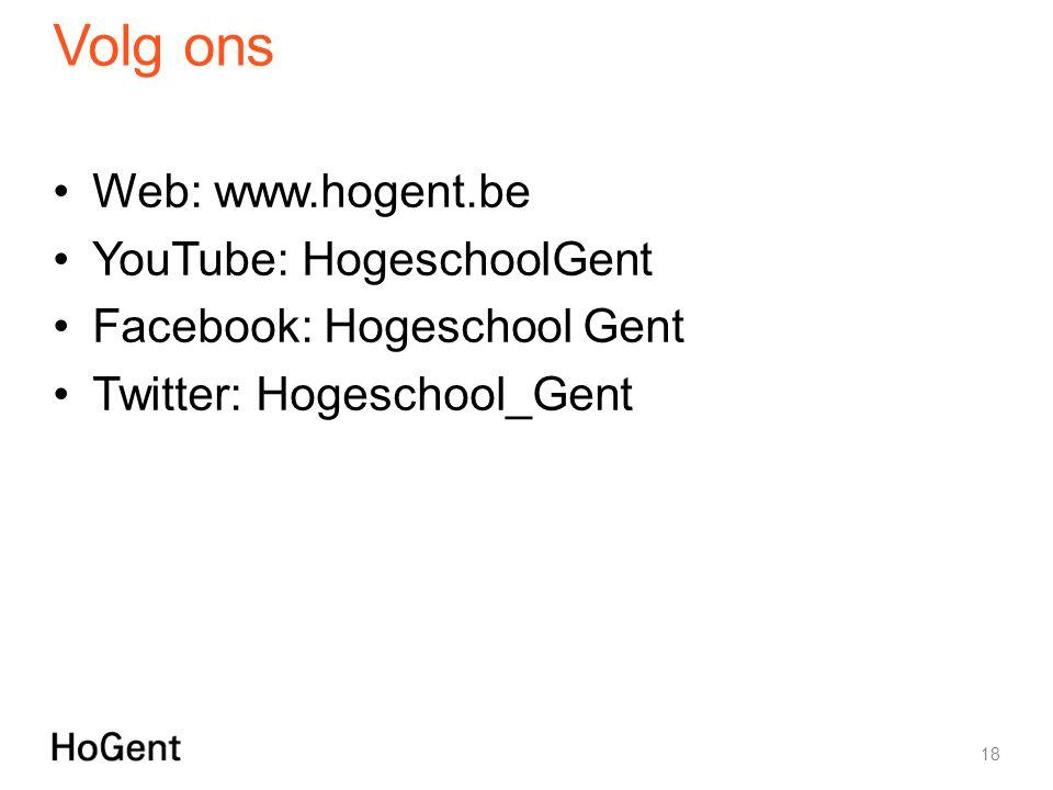 Volg ons Web: www.hogent.be YouTube: HogeschoolGent Facebook: Hogeschool Gent Twitter: Hogeschool_Gent 18