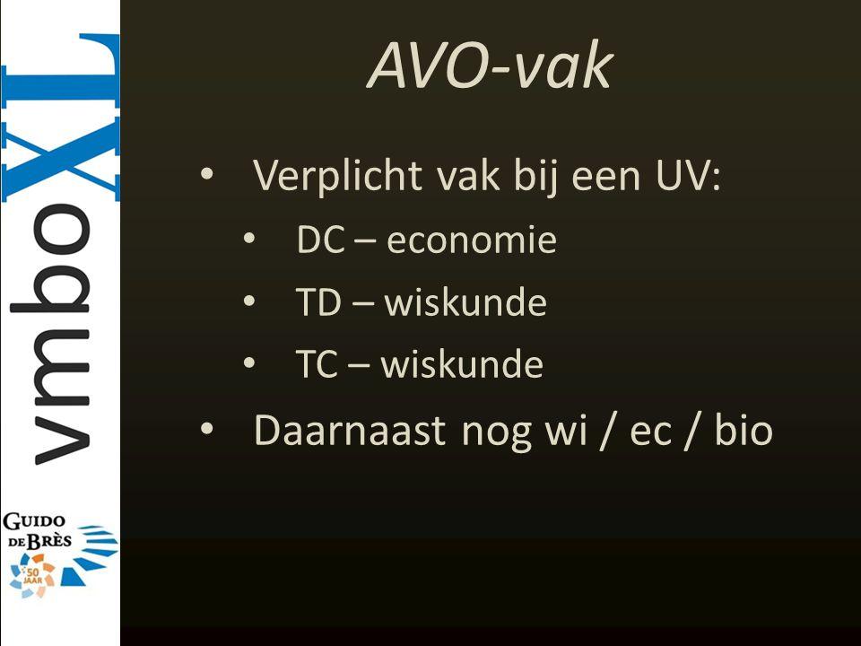 AVO-vak Verplicht vak bij een UV: DC – economie TD – wiskunde TC – wiskunde Daarnaast nog wi / ec / bio