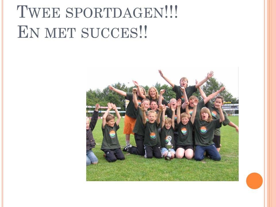 T WEE SPORTDAGEN !!! E N MET SUCCES !!