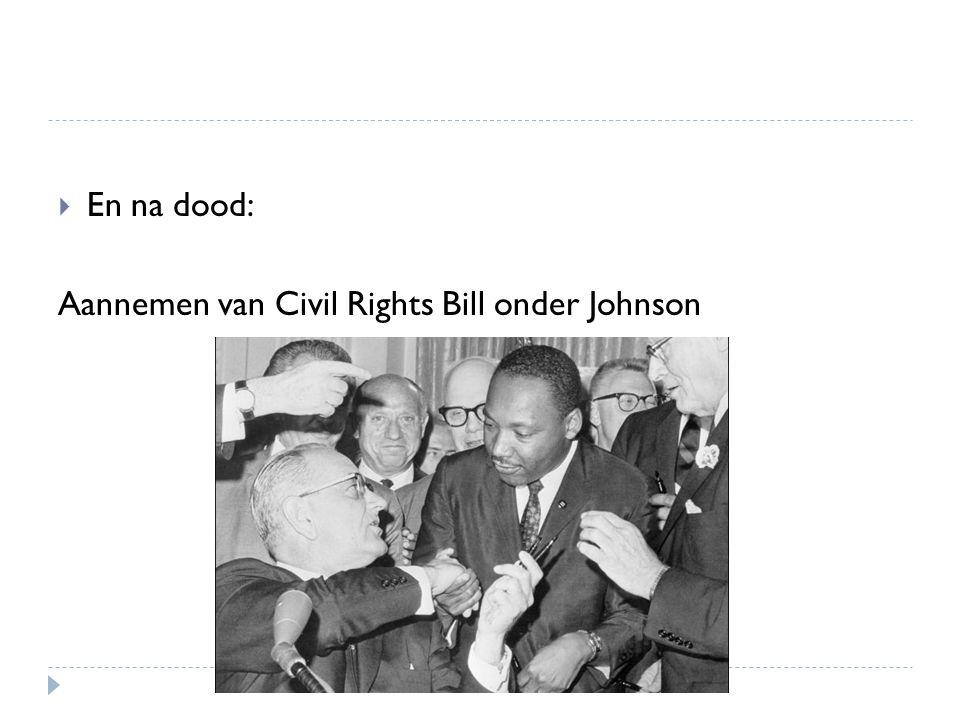  En na dood: Aannemen van Civil Rights Bill onder Johnson