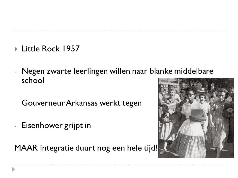  Little Rock 1957 - Negen zwarte leerlingen willen naar blanke middelbare school - Gouverneur Arkansas werkt tegen - Eisenhower grijpt in MAAR integr