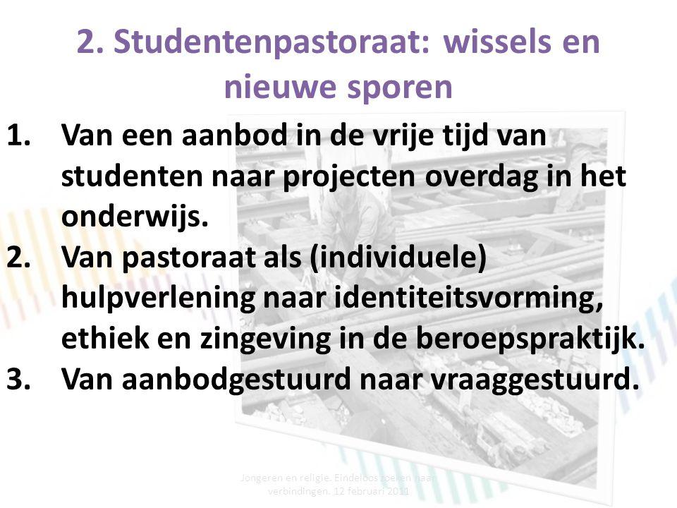 2.Studentenpastoraat: wissels en nieuwe sporen Jongeren en religie.