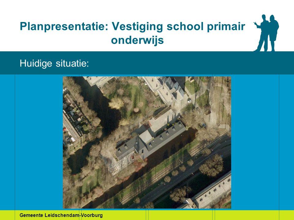 Gemeente Leidschendam-Voorburg Planpresentatie: Vestiging school primair onderwijs Huidige situatie Huidige situatie: