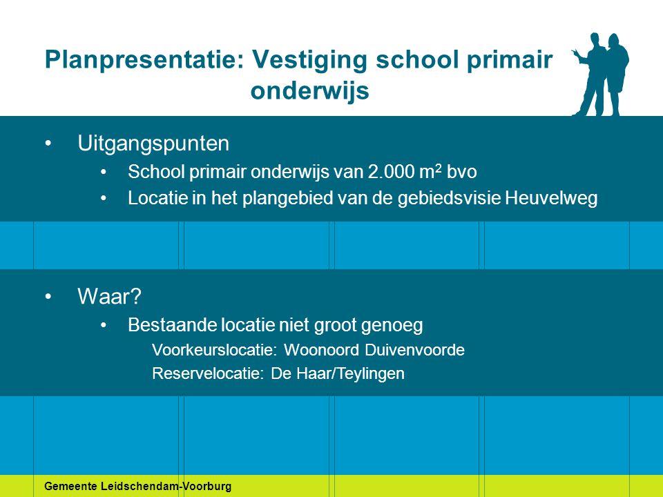 Gemeente Leidschendam-Voorburg Planpresentatie: Vestiging school primair onderwijs Uitgangspunten School primair onderwijs van 2.000 m 2 bvo Locatie i