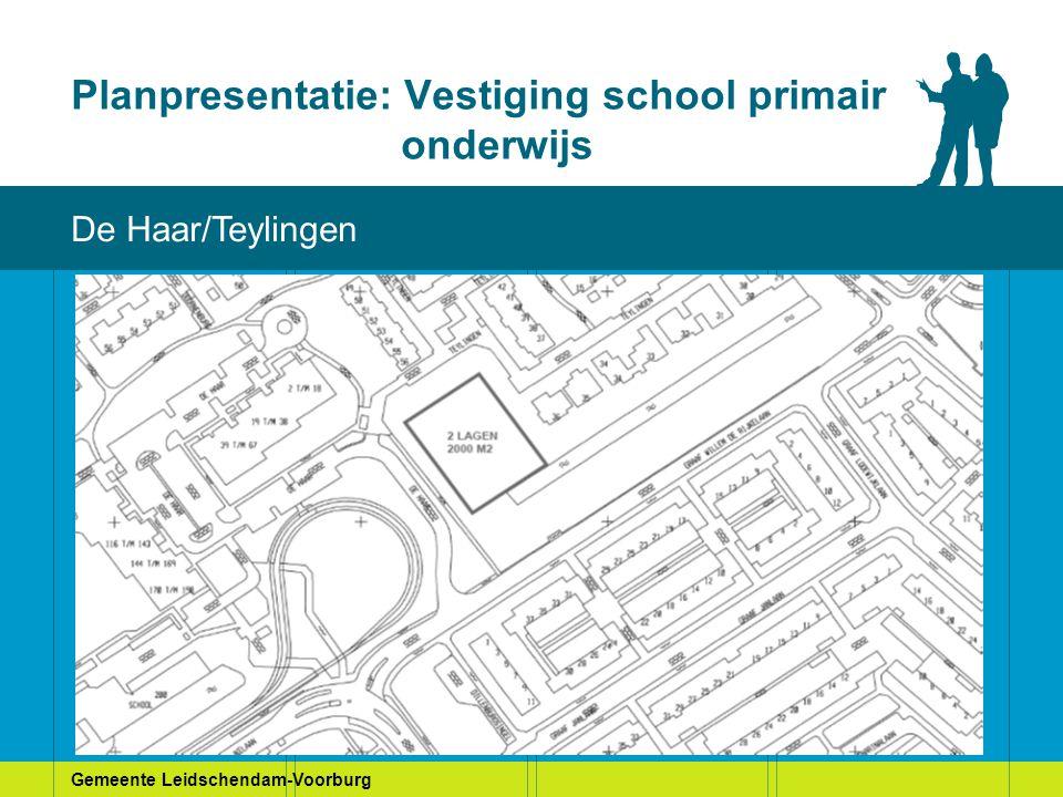 Gemeente Leidschendam-Voorburg Planpresentatie: Vestiging school primair onderwijs Huidige situatie De Haar/Teylingen