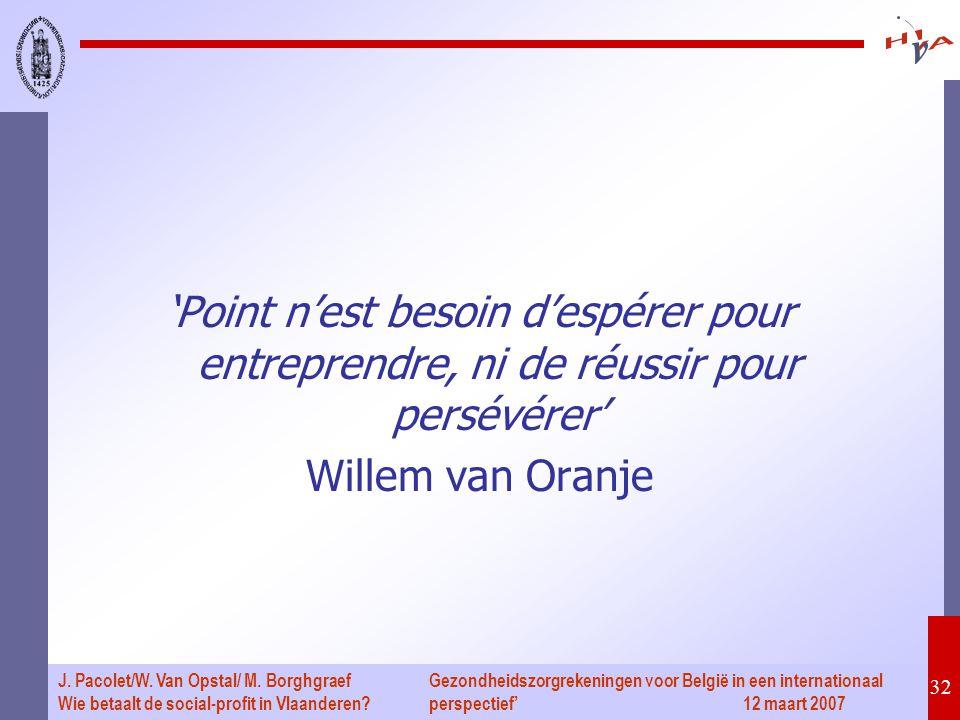 Gezondheidszorgrekeningen voor België in een internationaal perspectief' 12 maart 2007 32 J. Pacolet/W. Van Opstal/ M. Borghgraef Wie betaalt de socia