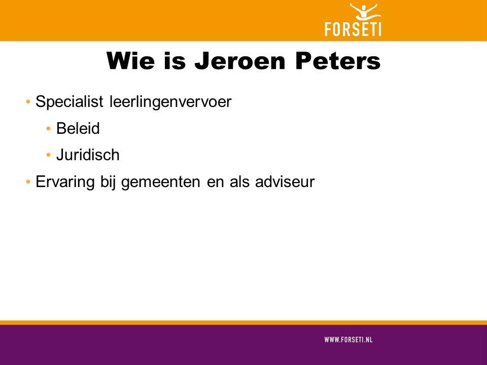 Wie is Jeroen Peters Specialist leerlingenvervoer Beleid Juridisch Ervaring bij gemeenten en als adviseur