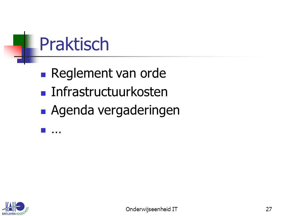 Onderwijseenheid IT27 Praktisch Reglement van orde Infrastructuurkosten Agenda vergaderingen …