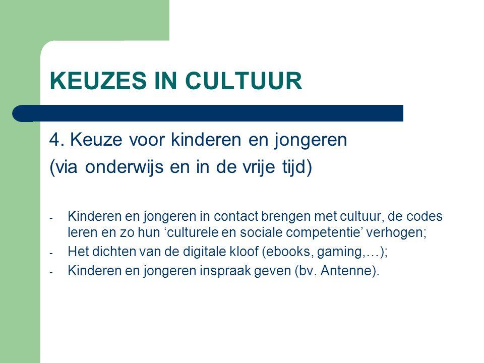 KEUZES IN CULTUUR 4. Keuze voor kinderen en jongeren (via onderwijs en in de vrije tijd) - Kinderen en jongeren in contact brengen met cultuur, de cod