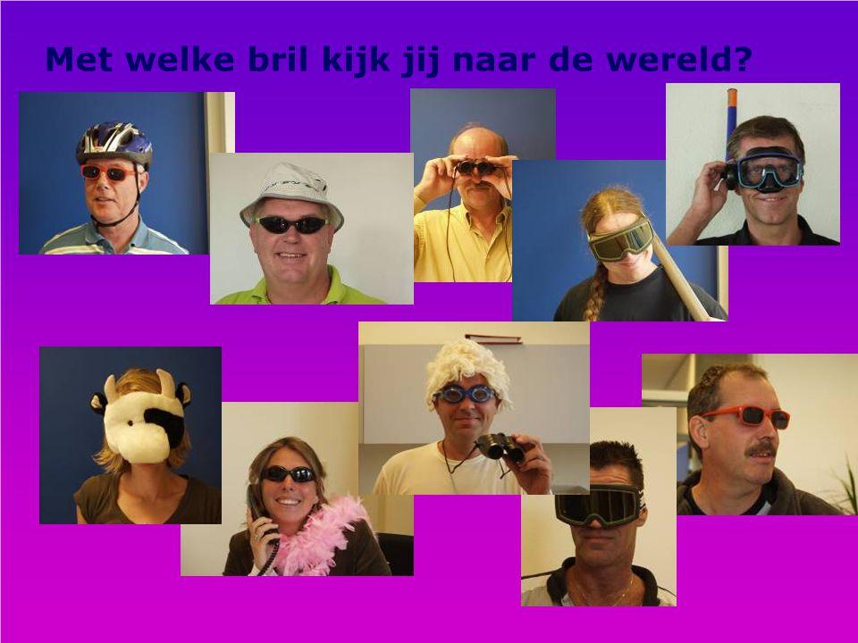 AVA 28 november 2006 | Oasen en innovatie14 Met welke bril kijk jij naar de wereld?