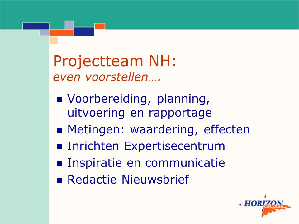 Projectteam NH: even voorstellen….