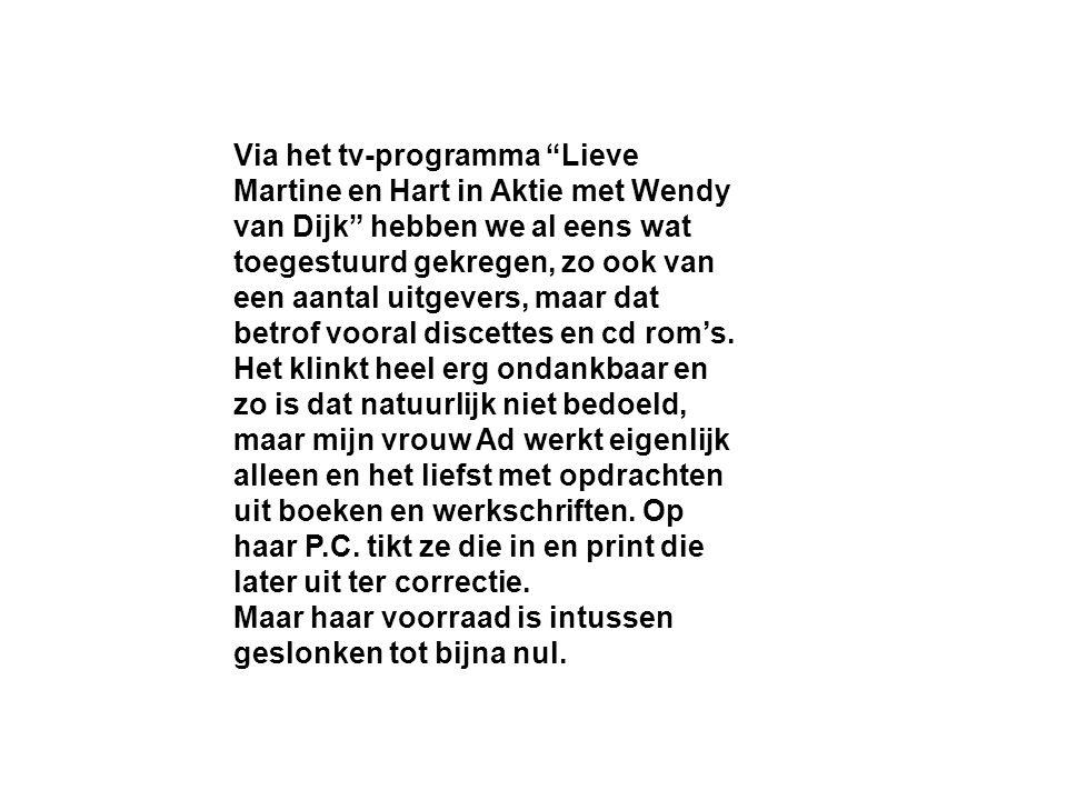 """Via het tv-programma """"Lieve Martine en Hart in Aktie met Wendy van Dijk"""" hebben we al eens wat toegestuurd gekregen, zo ook van een aantal uitgevers,"""