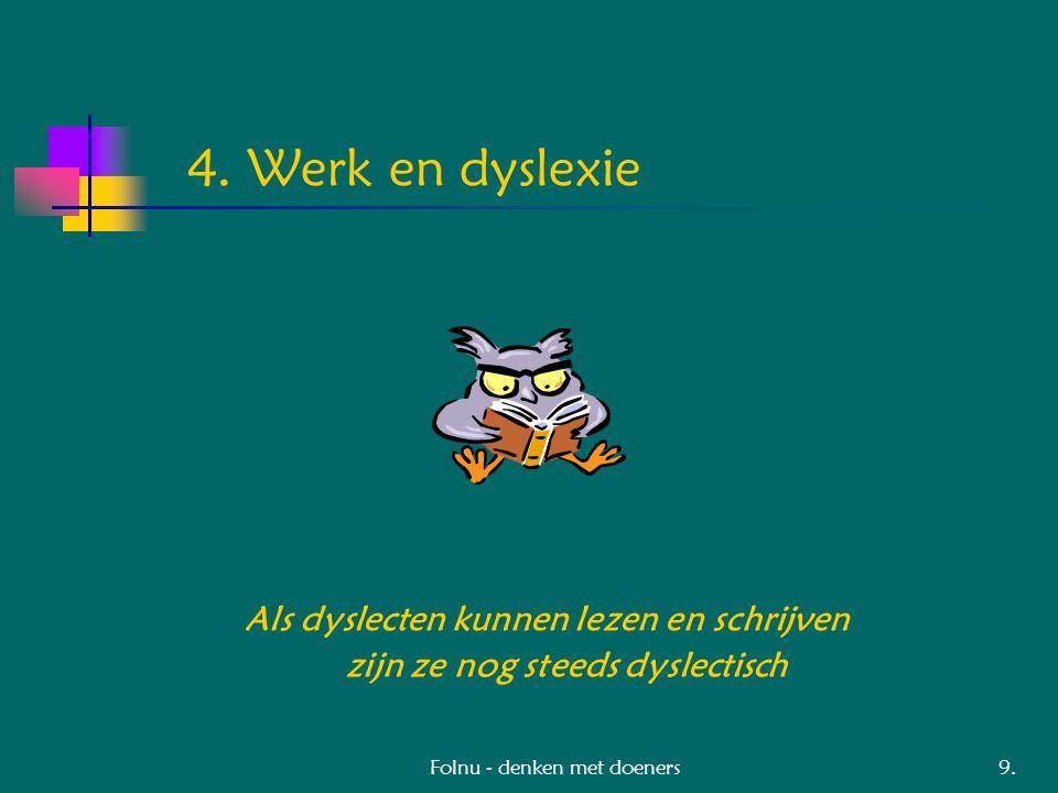 Folnu - denken met doeners 4. Werk en dyslexie 9.