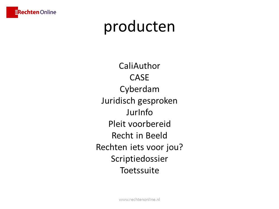 producten CaliAuthor CASE Cyberdam Juridisch gesproken JurInfo Pleit voorbereid Recht in Beeld Rechten iets voor jou? Scriptiedossier Toetssuite www.r