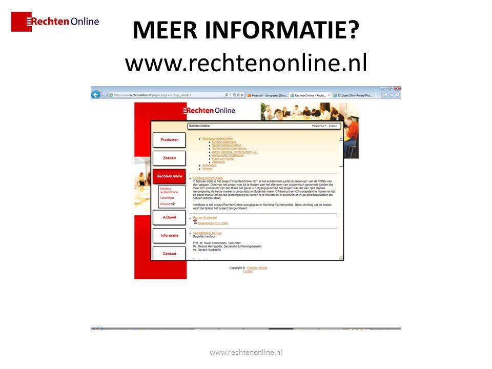 MEER INFORMATIE www.rechtenonline.nl www.rechtenonline.nl