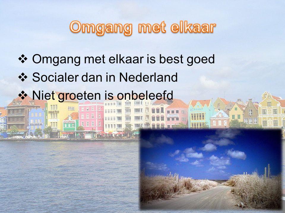  Omgang met elkaar is best goed  Socialer dan in Nederland  Niet groeten is onbeleefd