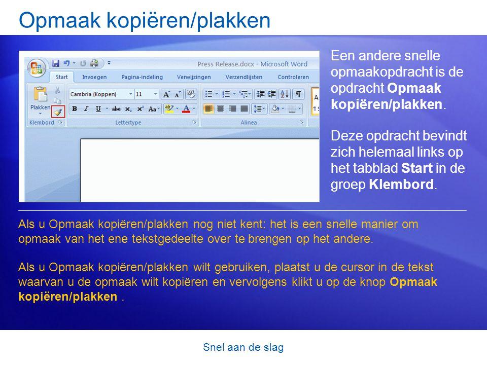 Snel aan de slag Opmaak kopiëren/plakken Een andere snelle opmaakopdracht is de opdracht Opmaak kopiëren/plakken.