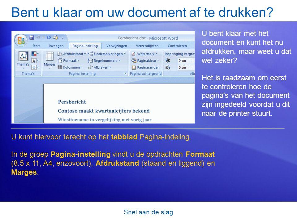 Snel aan de slag Bent u klaar om uw document af te drukken.