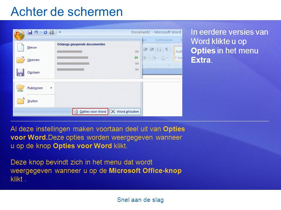 Snel aan de slag Achter de schermen In eerdere versies van Word klikte u op Opties in het menu Extra.