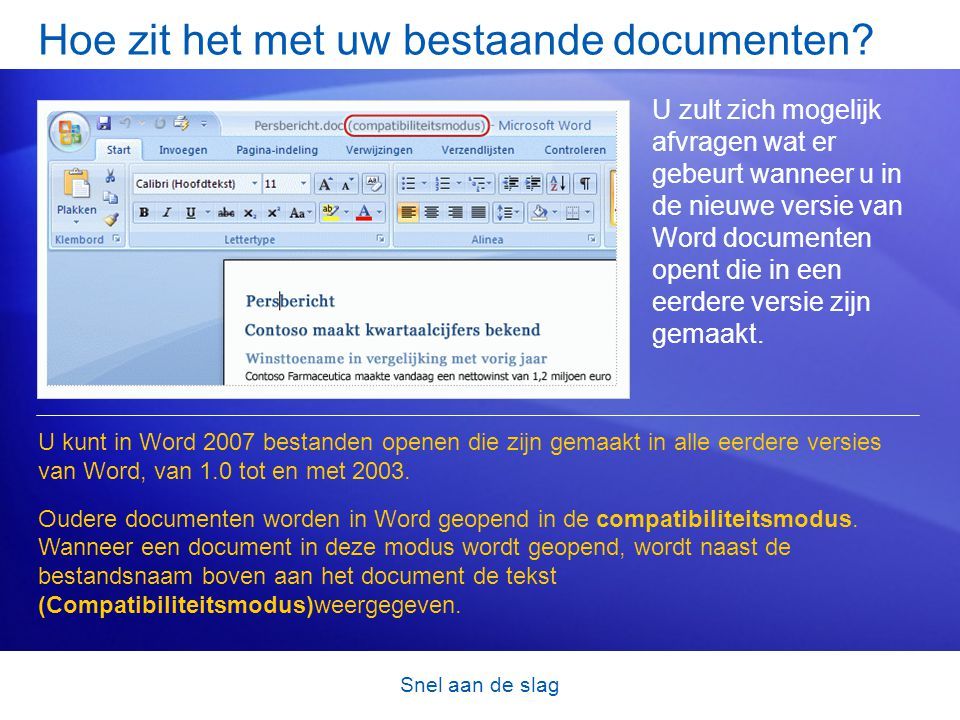 Snel aan de slag Hoe zit het met uw bestaande documenten.