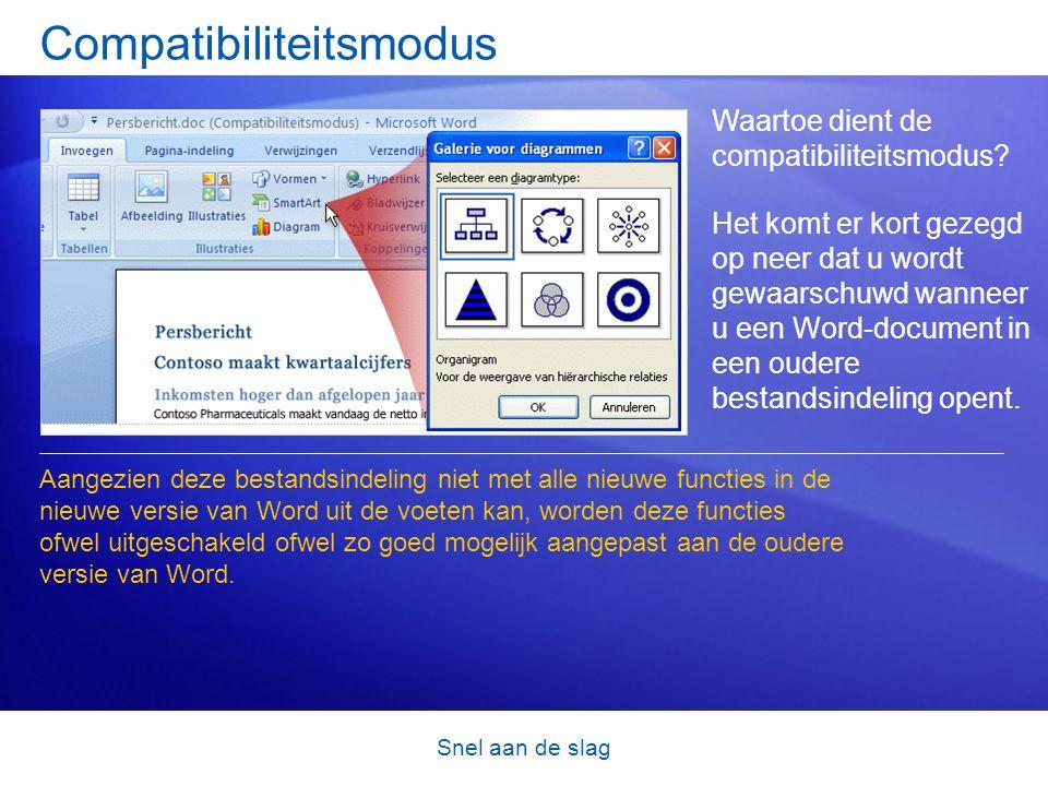 Snel aan de slag Compatibiliteitsmodus Waartoe dient de compatibiliteitsmodus.